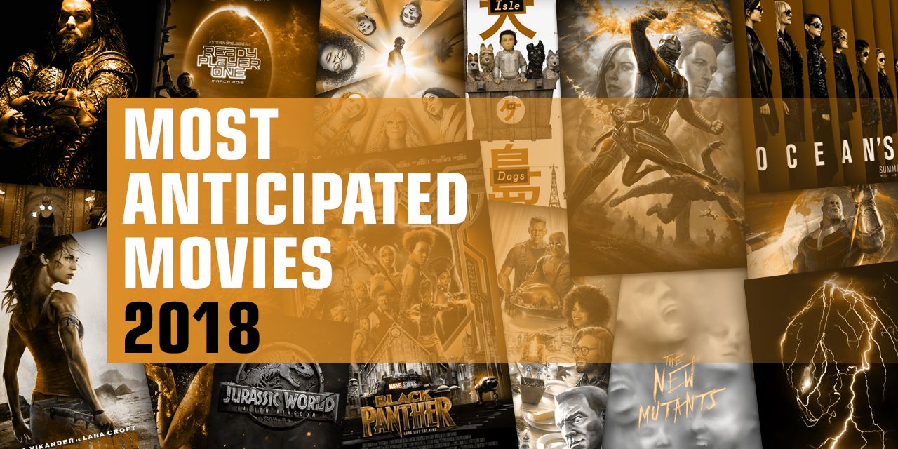 The most anticipated films of 2018 34