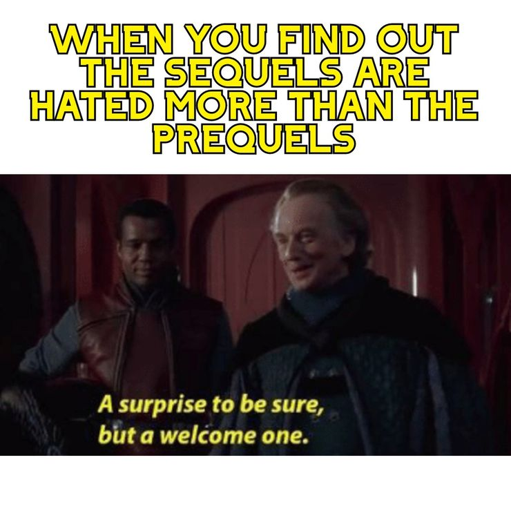 Star Wars The 10 Most Hilarious A Surprise To Be Sure But A Welcome One Memes A surprise to be sure but a welcome one. a surprise to be sure but