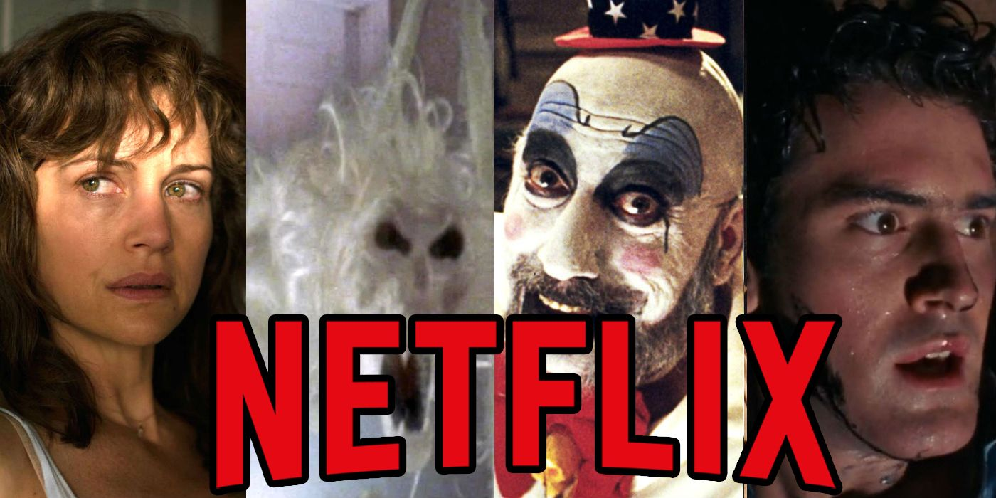 The Best Horror Movies On Netflix October 2020 Screen Rant